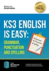 KS3: English is Easy - Grammar, Punctuation and Spelling. Complete Guidance for the New KS3 Curriculum. Achieve 100% - Book