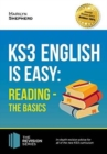KS3: English is Easy Reading (the Basics) Complete Guidance for the New KS3 Curriculum. Achieve 100% - Book