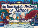 An (Un)Reliable History of Tattoos - Book