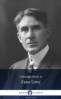 Delphi Works of Zane Grey US (Illustrated) - eBook