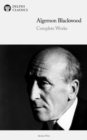 Delphi Complete Novels of Algernon Blackwood (Illustrated) - eBook