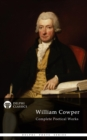 Complete Poetical Works of William Cowper (Delphi Classics) - eBook