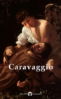Complete Works of Caravaggio (Delphi Classics) - eBook