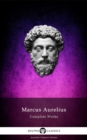 Complete Works of Marcus Aurelius (Delphi Classics) - eBook