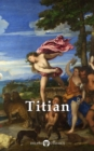 Complete Works of Titian (Delphi Classics) - eBook