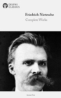 Delphi Complete Works of Friedrich Nietzsche (Illustrated) - eBook