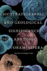 Biostratigraphic and Geological Significance of Planktonic Foraminifera - Book