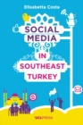 Social Media in Southeast Turkey : Love, Kinship and Politics - eBook