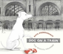 Dog On A Train - Book