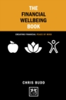 The Financial Wellbeing Book : Creating Financial Peace of Mind - Book