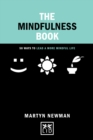 The Mindfulness Book : 50 Ways to Lead a More Mindful Life - Book
