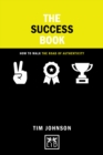 The Success Book : How to Walk the Road of Authenticity - Book