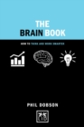 The Brain Book : How to Think and Work Smarter - Book