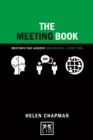 The Meeting Book : 50 Practical Tips for How to Have an Effective Meeting - Book
