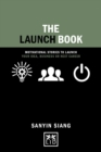 The Launch Book : Motivational Stories to Launch Your Idea, Business or Next Career - Book
