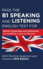 Pass the B1 Speaking and Listening English Test for British Citizenship and Settlement (or Indefinite Leave to Remain) with Practice Questions and Answers - Book