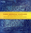 Early Medieval Scotland : Individuals, Communities and Ideas - Book