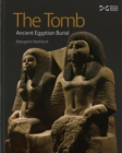 The Tomb : Ancient Egyptian Burial - Book