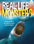 Real-Life Monsters : Amazing animals of the rainforest, desert and ocean depths - Book