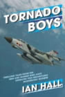 Tornado Boys : Thrilling Tales from the Men and Women who have Operated this Indomintable Modern-Day Bomber - Book