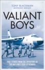 Valiant Boys : True Stories from the Operators of the UK's First Four-Jet Bomber - eBook