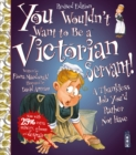 You Wouldn't Want To Be A Victorian Servant! : Extended Edition - Book