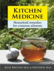 Kitchen Medicine : Household Remedies for Common Ailments and Domestic Emergencies - eBook