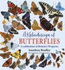 A Kaleidoscope of Butterflies : Britain's 59 resident species - Book