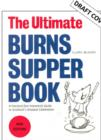 The Ultimate Burns Supper Book : A Practical (but Irreverent) Guide to Scotland's Greatest Celebration - Book