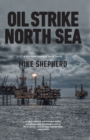 Oil Strike North Sea : A first-hand history of North Sea oil - Book