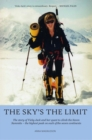 The Sky's the Limit : The story of Vicky Jack and her quest to climb the seven summits - Book