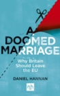 A Doomed Marriage : Why Britain Should Leave the EU - Book
