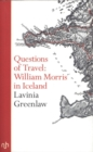 Questions of Travel : William Morris in Iceland - Book