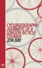 Cyclogeography : Journeys of a London Bicycle Courier - eBook
