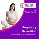 Pregnancy Relaxation : Hypnobirthing for a Relaxed Pregnancy - Book