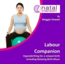 Labour Companion : Hypnobirthing for a Calm Birth Including Relaxing Birth Music - Book