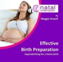 Effective Birth Preparation : Hypnobirthing for a Home Birth - Book