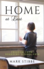 Home at Last : Freedom from Boarding School Pain - Book