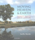 Moving Heaven and Earth : Capability Brown's Gift of Landscape - Book
