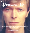 Unmade Up : Recollections of a Friendship with David Bowie - Book