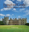 Longford Castle : The Treasures and the Collectors - Book