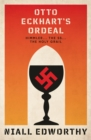 Otto Eckhart's Ordeal : Himmler, the SS and the Holy Grail - Book