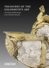 Treasures of the Goldmith's Art : The Michael Wellby Bequest to the Ashmolean Museum - Book