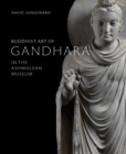 Buddhist Art of Gandhara : In the Ashmolean Museum - Book