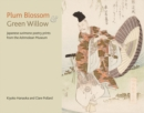 Plum Blossom and Green Willow : Japanese Surimono Poetry Prints from the Ashmolean Museum - Book