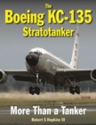 The Boeing KC-135 Stratotanker : More Than a Tanker - Book