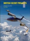 British Secret Projects : Jet Fighter Since 1950 - Book