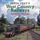 Peter Gray's West Country Railways - Book
