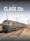 The Class 33s : A Sixty Year History - Book
