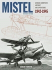 Mistel : German Composite Aircraft and Operations 1942-1945 - Book